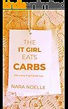The It Girl Eats Carbs: BBW Romance (The Curvy It Girl Book 2)