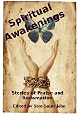 Spiritual Awakenings: Stories of Praise and Redemption Kindle Edition