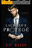 Lachlan's Protégé: A Dark Enemies-to-Lovers Romance