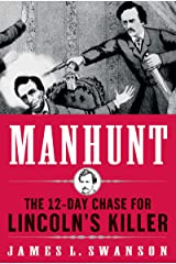 Manhunt: The 12-Day Chase to Catch Lincoln's Killer (P.S.) Kindle Edition