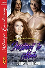 Instinct to Mate [Werewolves of Granite Lake 6] Siren Publishing Menage Everlasting Kindle Edition
