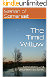 The Timid Willow: Some poems and prose from the levels