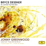 """Bryce Dessner: St. Carolyn By The Sea / Jonny Greenwood: Suite From """"There Will Be Blood"""""""