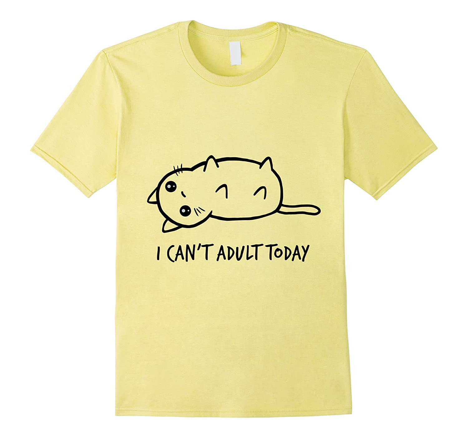 f19af6bb39 I Cant Adult Today TShirt-TH - TEEHELEN
