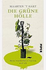 Die grüne Hölle: Mein wunderbarer Garten und ich (German Edition) Kindle Edition