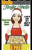 Jingle Spells: A Magic Baking Cozy Mystery (Mystic Cafe Cozy Mystery Series)