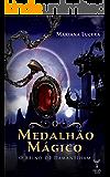 O Medalhão Mágico: O Reino de Damantiham