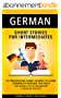 German: Short Stories For Intermediates - 10 Provocative Short Stories to Learn German By Reading Fun Tales - Including Lists of Vocabulary & Detailed Quizzes (English Edition)