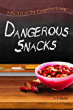 Dangerous Snacks (The Broughton Trilogy Book 1)