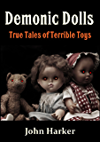 Demonic Dolls: True Tales of Terrible Toys