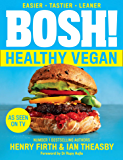 BOSH! Healthy Vegan: Over 80 Brand New Simple and Delicious Plant Based Recipes from the Sunday Times Bestselling Vegan…