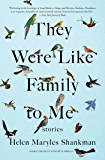 They Were Like Family to Me: Stories