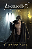 Lincoln: The Story of ANGELBOUND from Prince Lincoln's Point of View…And More (Angelbound Origins)