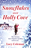 Snowflakes Over Holly Cove: The most heartwarming festive romance of 2018 (English Edition)