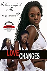 Is There Enough of Mia to Go Around?: Complete Revised Edition (LOVE CHANGES: The Complete Revised Edition Book 3) Kindle Edition