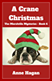 A Crane Christmas: The Morelville Mysteries - Book 6