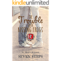 The Trouble With Kissing Frogs: A Stand Alone YA Contemporary Romance (St. Mary's Academy Book 6)