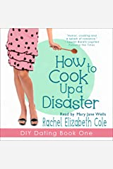 How to Cook Up a Disaster: DIY Dating, Book 1 Audible Audiobook