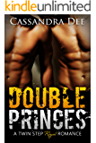 DOUBLE PRINCES: A Twin Step Royal Romance