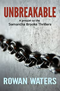 Unbreakable: A Birthday Girl. A Brutal Father. (Samantha Brooks Thrillers Book 0)