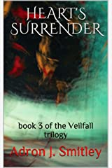 Heart's Surrender: book 3 of the Veilfall trilogy Kindle Edition