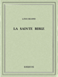 La Sainte Bible (French Edition)