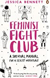 Feminist Fight Club: A Survival Manual For a Sexist Workplace: An Office Survival Manual (For a Sexist Workplace)