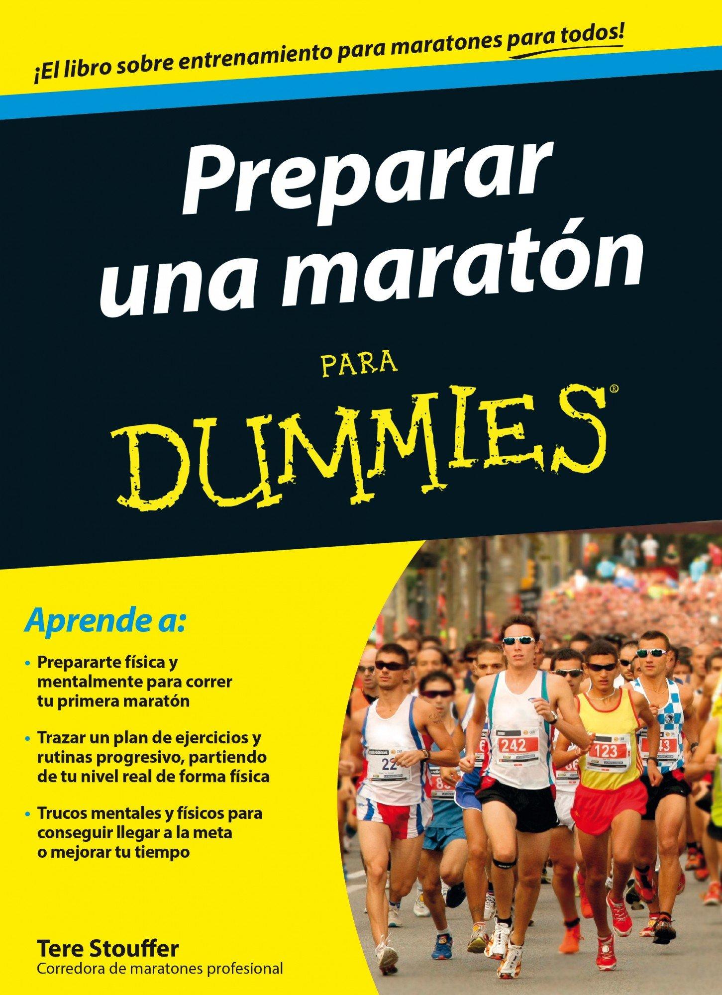 Preparar una maratón para Dummies: Amazon.es: Stouffer, Tere ...