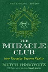 The Miracle Club: How Thoughts Become Reality Kindle Edition