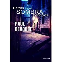 DETRÁS DE UNA SOMBRA CONOCIDA (Spanish Edition) Jan 19, 2015