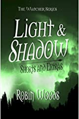 Light & Shadow: The Watcher Series Shorts and Extras Kindle Edition