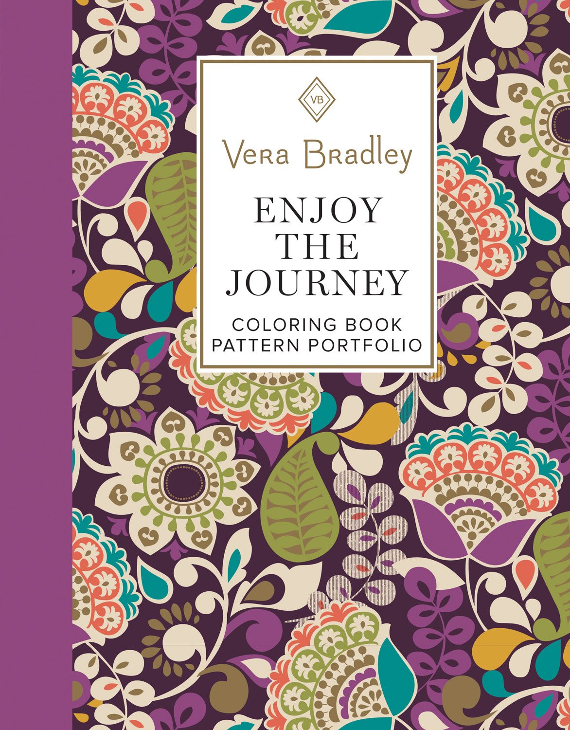 Amazon Vera Bradley Enjoy The Journey Coloring Book Pattern Portfolio Design Originals 40 Authentic Designs 8 Full Color Patterns 16 Gift Tags