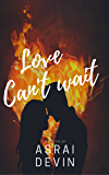 Love Can't Wait (Up in Flames Book 4)
