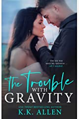 The Trouble With Gravity (Gravity Series) Kindle Edition