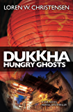 Dukkha: Hungry Ghosts: A Sam Reeves Martial Arts Thriller