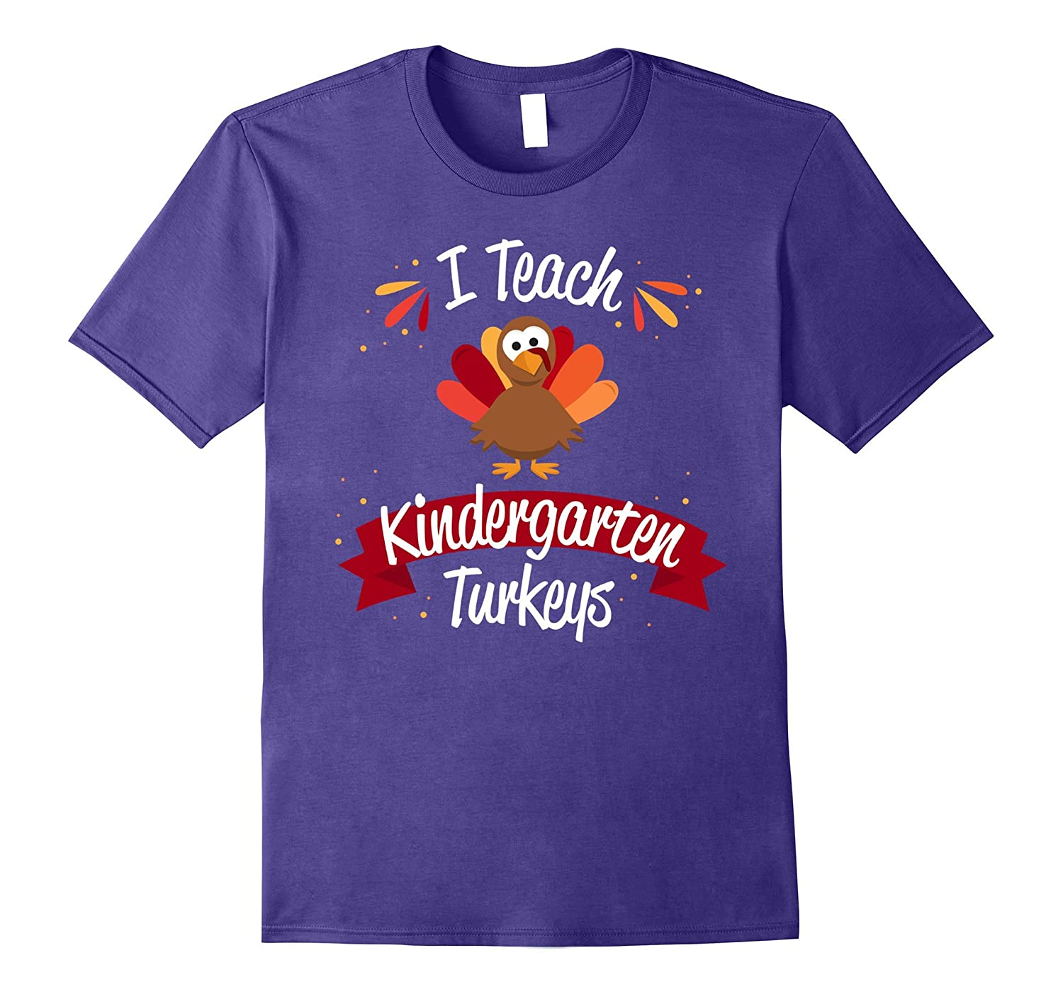 Teacher Thanksgiving Shirt I Teach Kindergarten Turkeys Gift-ANZ