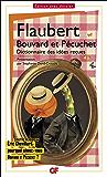 """Bouvard et Pécuchet: avec des fragments du """"second volume"""", dont le Dictionnaire des idées reçues"""