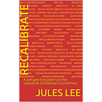 RECALIBRATE: A perspective piece on the overdrive of Political Correctness