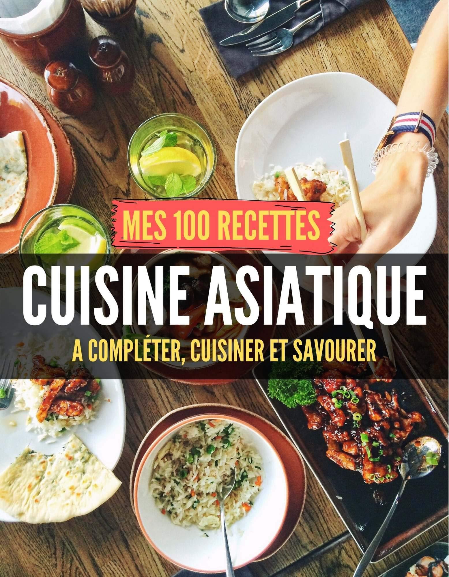 Mes 12 recettes cuisine asiatique   A compléter, cuisiner et ...