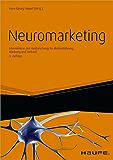 Neuromarketing: Erkenntnisse der Hirnforschung für Markenführung, Werbung und Verkauf (Haufe Fachbuch)