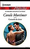 Comando do Amor: Harlequin Paixão - ed. 494