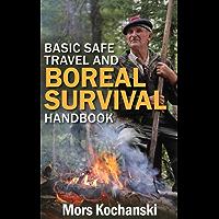 Basic Safe Travel and Boreal Survival Handbook (English Edition)