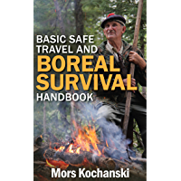 Basic Safe Travel and Boreal Survival Handbook (English Edition)