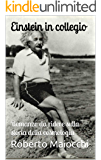Einstein in collegio: Romanzo da ridere sulla storia della cosmologia (Italian Edition)