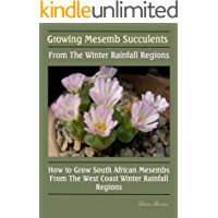 Growing Mesemb Succulents From The Winter Rainfall Regions (English Edition)