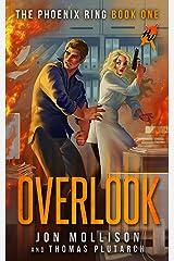 Overlook: A Superhero Spy Adventure Novel (Heroes Unleashed: The Phoenix Ring Book 1) Kindle Edition