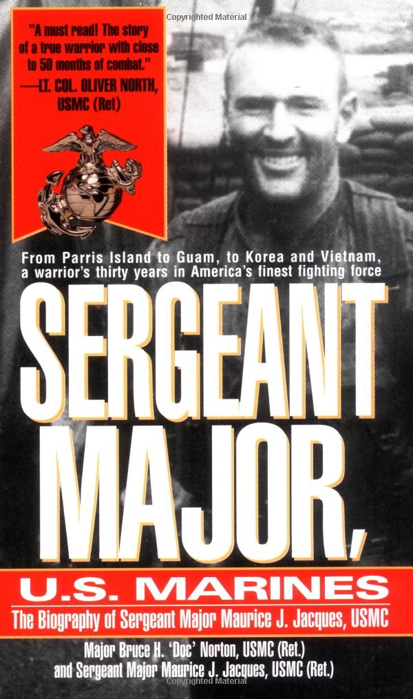 Sergeant Major, U.S. Marines: The Biogrgaphy of Sergeant Major Maurice J. Jacques, USMC