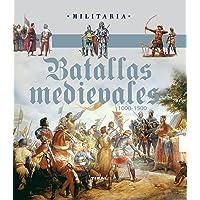 Batallas medievales. 1000-1500 (Militaria)
