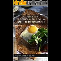 La recette traditionnelle de la galette de sarrasin: Une recette authentique (Gastronomie Bretonne t. 1) (French Edition)