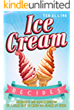Ice Cream Recipes: Homemade Ice Cream Recipes to Learn How to Make Ice Cream at Home!